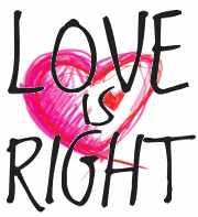 LOVE IS RIGHT – Diritti senza compromessi: il tempo è questo.