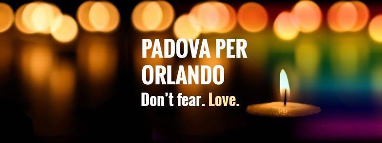 Padova per Orlando – Don't fear. Love