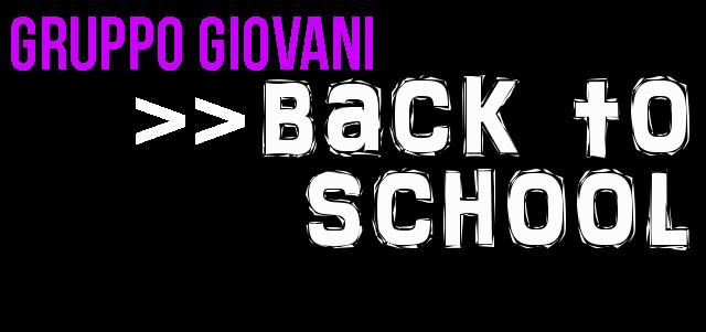 Gruppo Giovani >> Back to school
