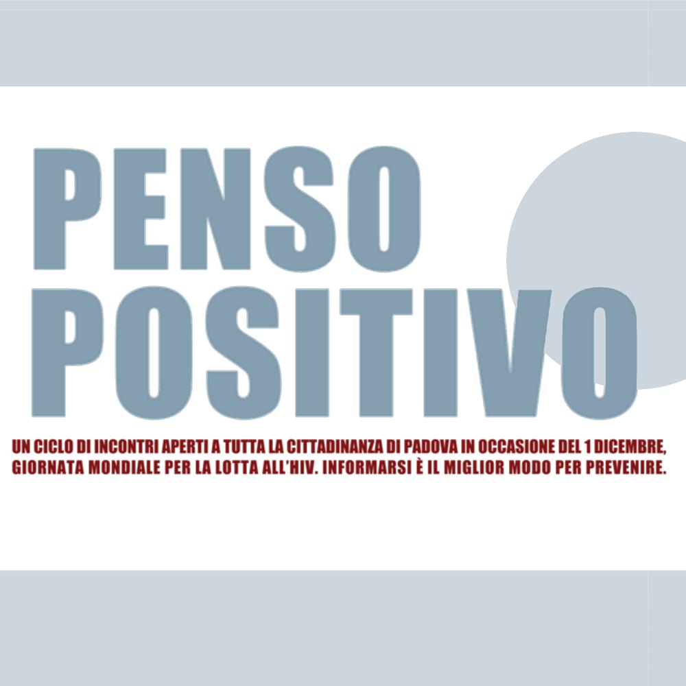 Penso Positivo – Primo Dicembre Giornata Mondiale di Lotta contro l'HIV